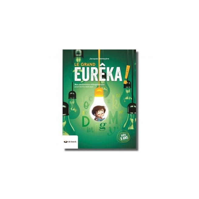 Dictionnaire orthographique EURÊKA! - dès 9 ans